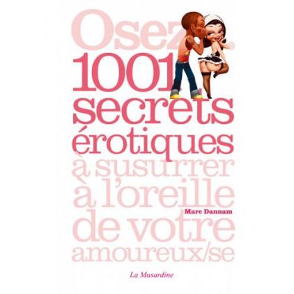 Osez 1001 secrets érotiques à susurrer à l'oreille de votre amoureux ou amoureuse