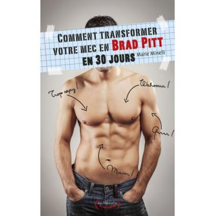 Livre_Comment_transformer_votre_mec_en_Brad_Pitt_en_30_jours