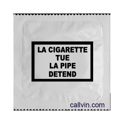 La cigarette tue, la pipe détend - préservatif humoristique