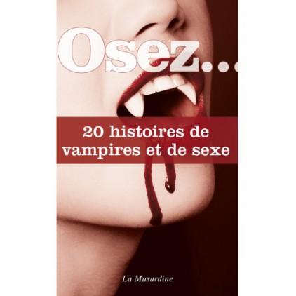 Osez 20 histoires de vampires et de sexe