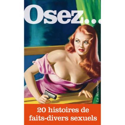 """Osez 20 histoires de """"faits-divers"""" sexuels"""